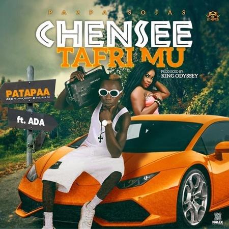 New Song | Patapaa – Chensee Tafri Mu Ft. Ada | DOWNLOAD
