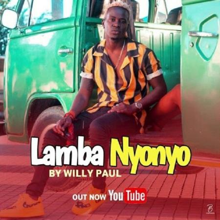 Hot New Song | Willy Paul – Lamba Nyonyo | DOWNLOAD